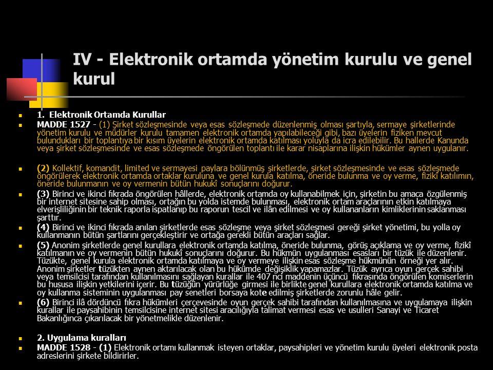 IV - Elektronik ortamda yönetim kurulu ve genel kurul