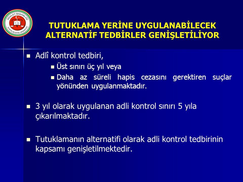 TUTUKLAMA YERİNE UYGULANABİLECEK ALTERNATİF TEDBİRLER GENİŞLETİLİYOR