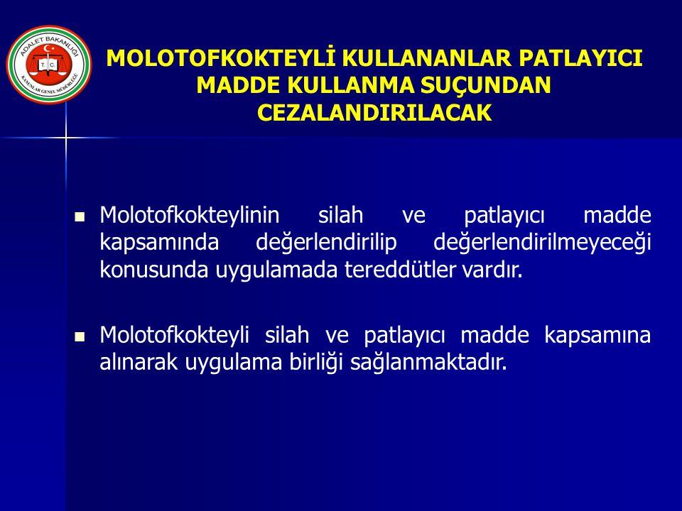 MOLOTOFKOKTEYLİ KULLANANLAR PATLAYICI MADDE KULLANMA SUÇUNDAN CEZALANDIRILACAK