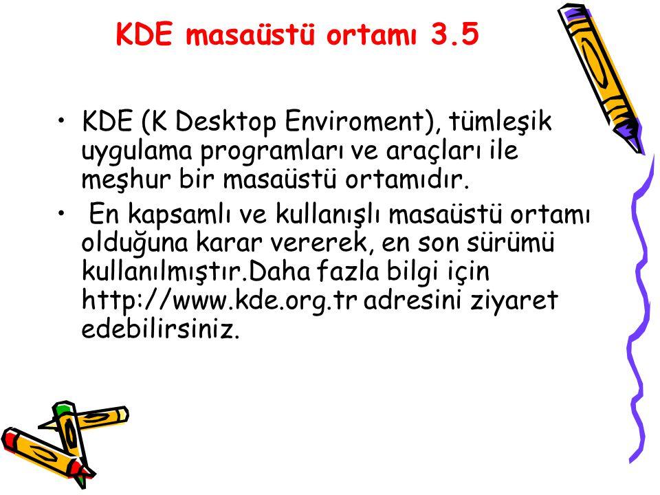 KDE masaüstü ortamı 3.5 KDE (K Desktop Enviroment), tümleşik uygulama programları ve araçları ile meşhur bir masaüstü ortamıdır.