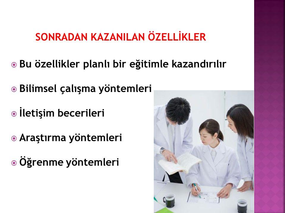 SONRADAN KAZANILAN ÖZELLİKLER
