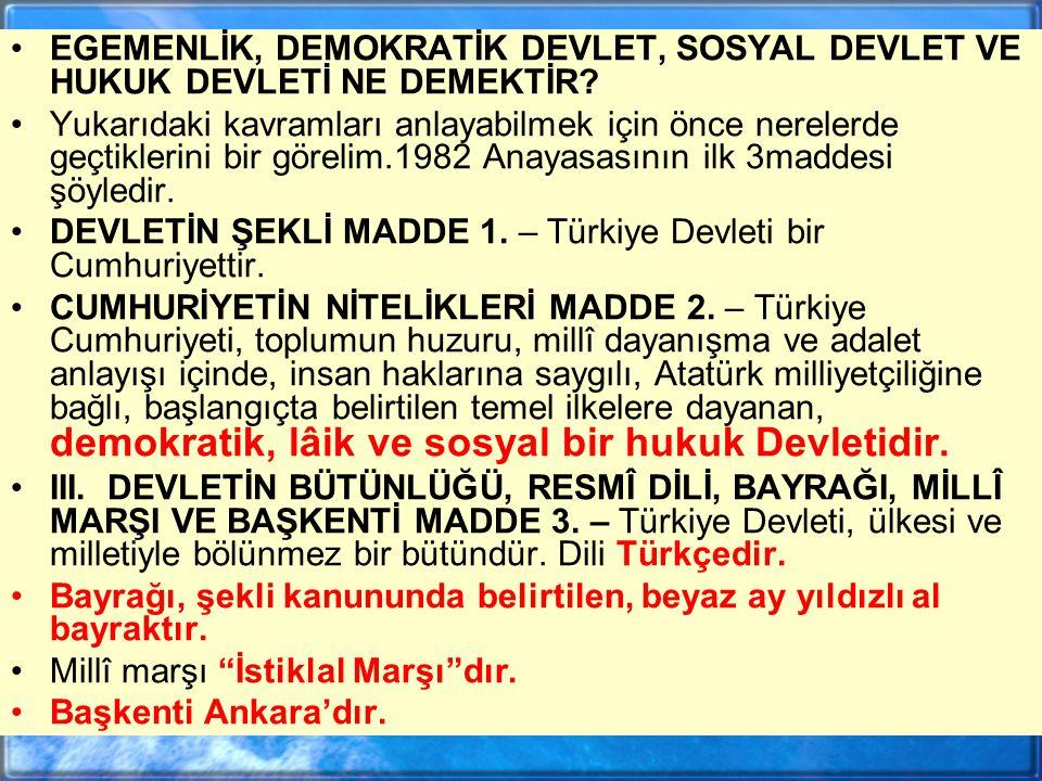 EGEMENLİK, DEMOKRATİK DEVLET, SOSYAL DEVLET VE HUKUK DEVLETİ NE DEMEKTİR