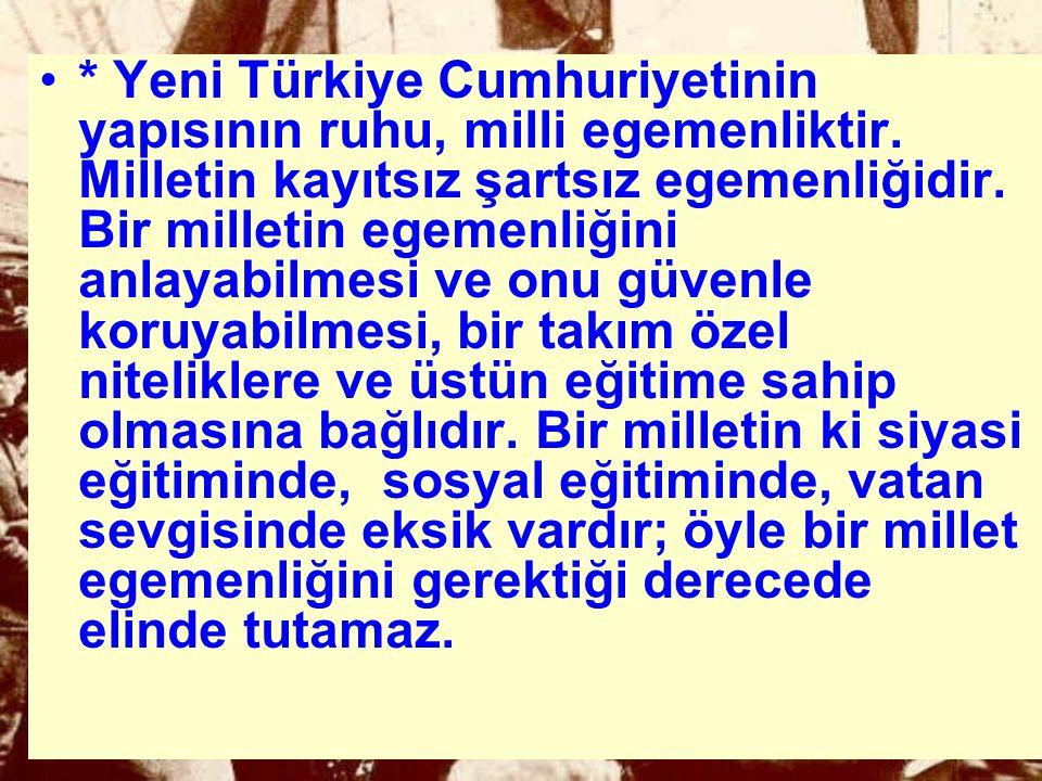 Yeni Türkiye Cumhuriyetinin yapısının ruhu, milli egemenliktir