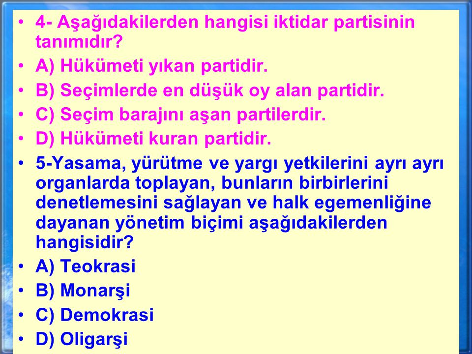 4- Aşağıdakilerden hangisi iktidar partisinin tanımıdır
