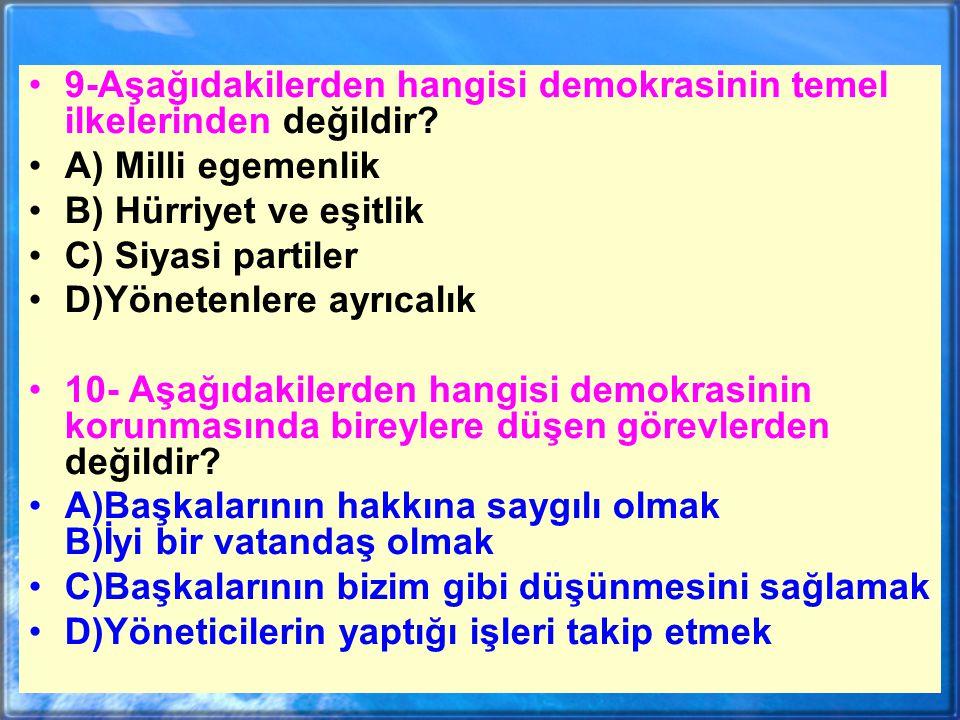 9-Aşağıdakilerden hangisi demokrasinin temel ilkelerinden değildir