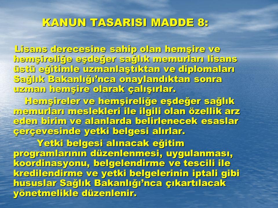 KANUN TASARISI MADDE 8: