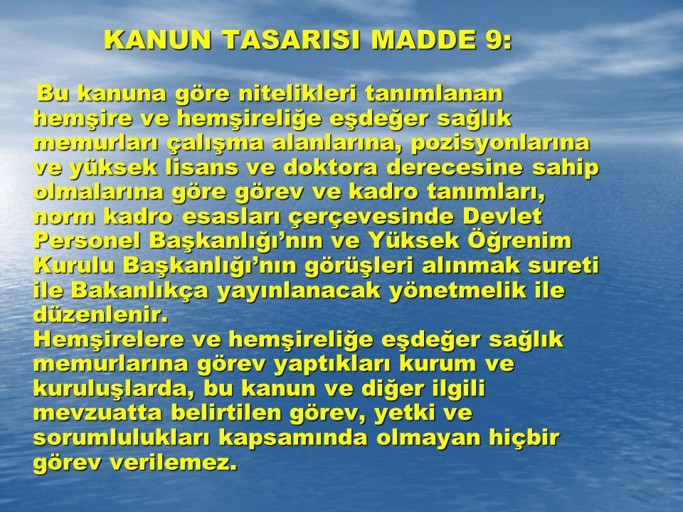 KANUN TASARISI MADDE 9: