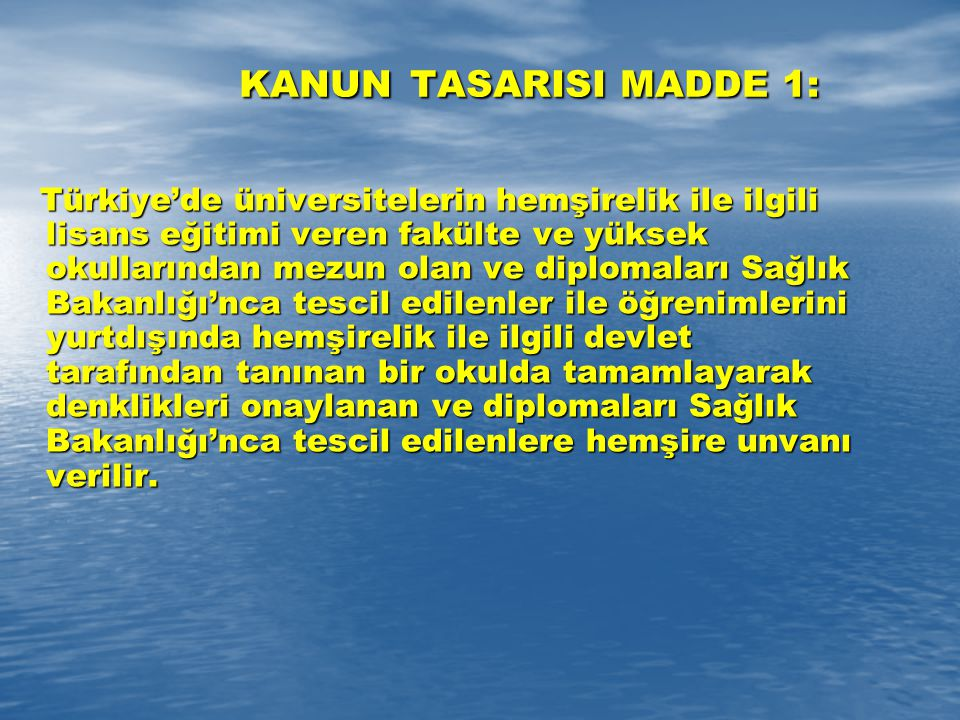 KANUN TASARISI MADDE 1:
