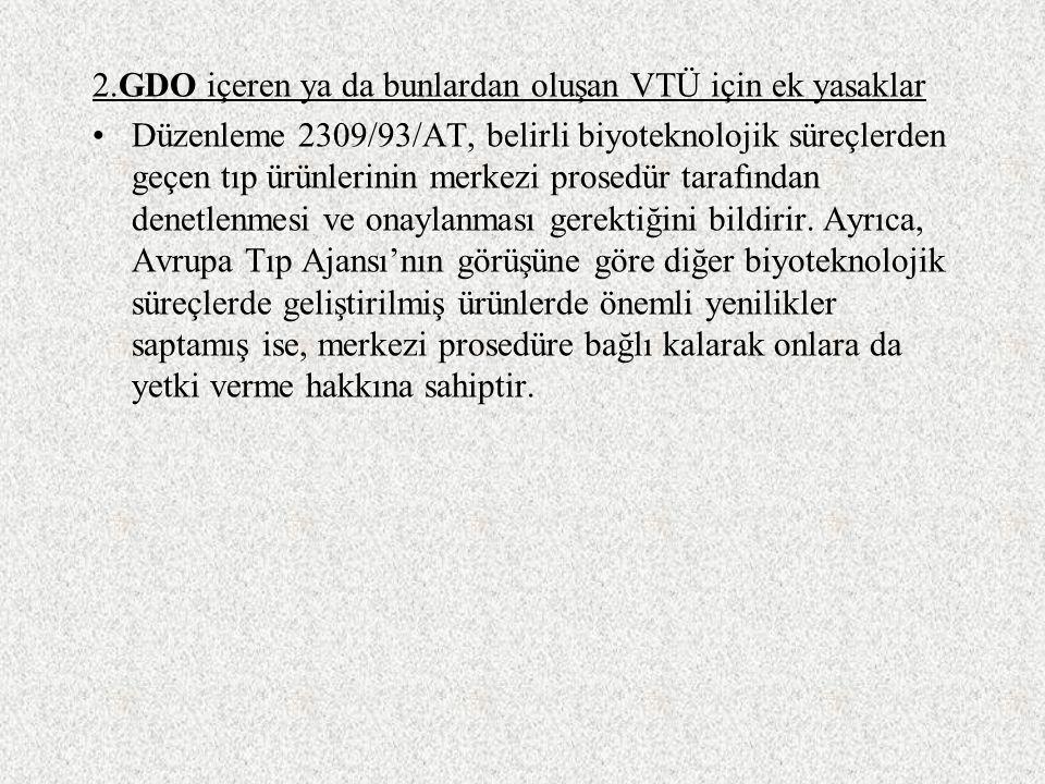 2.GDO içeren ya da bunlardan oluşan VTÜ için ek yasaklar