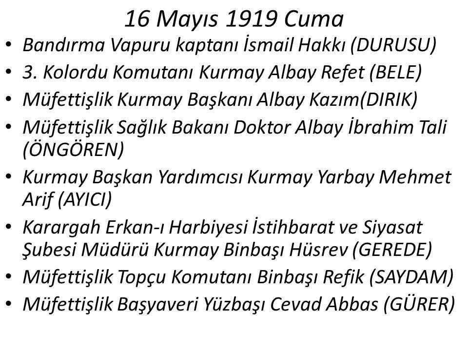 16 Mayıs 1919 Cuma Bandırma Vapuru kaptanı İsmail Hakkı (DURUSU)
