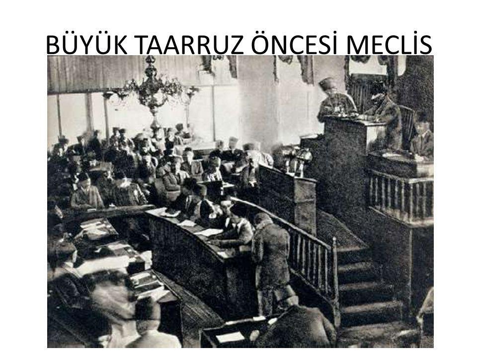 BÜYÜK TAARRUZ ÖNCESİ MECLİS