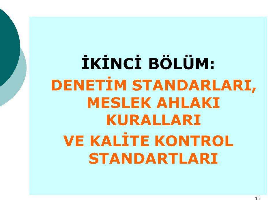DENETİM STANDARLARI, MESLEK AHLAKI KURALLARI