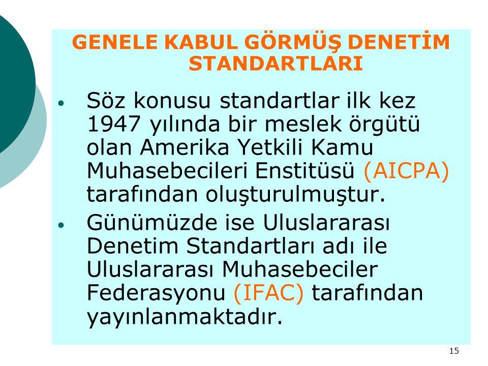 GENELE KABUL GÖRMÜŞ DENETİM STANDARTLARI