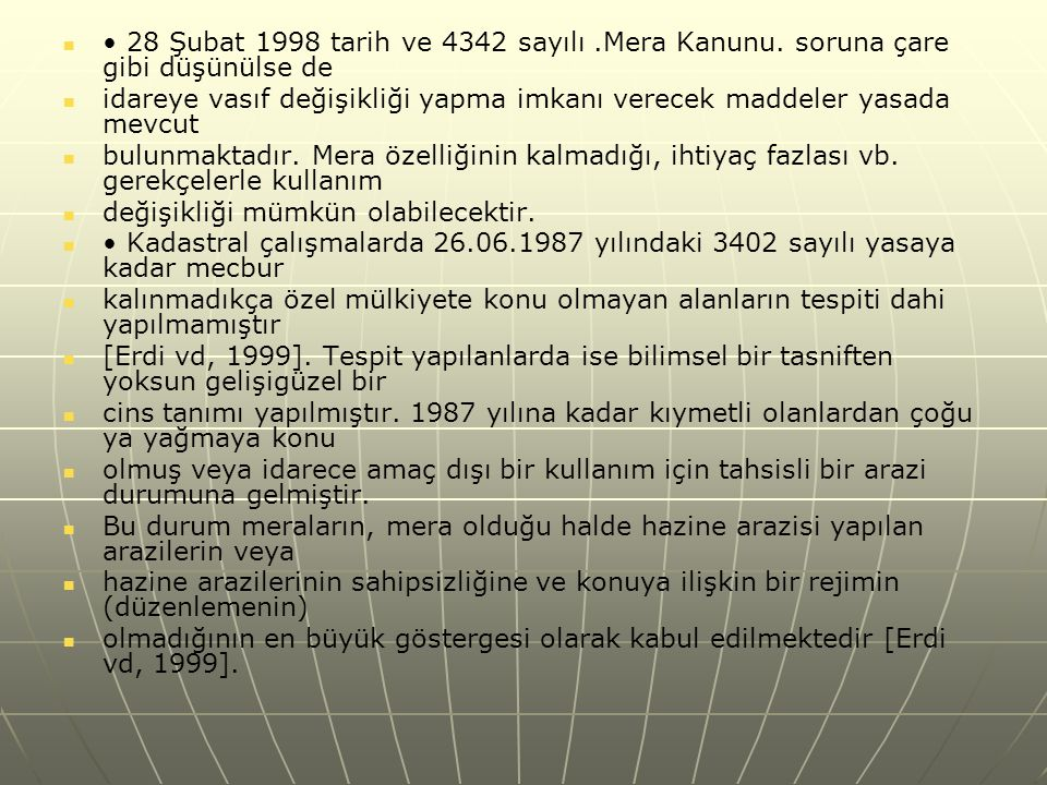 • 28 Şubat 1998 tarih ve 4342 sayılı. Mera Kanunu