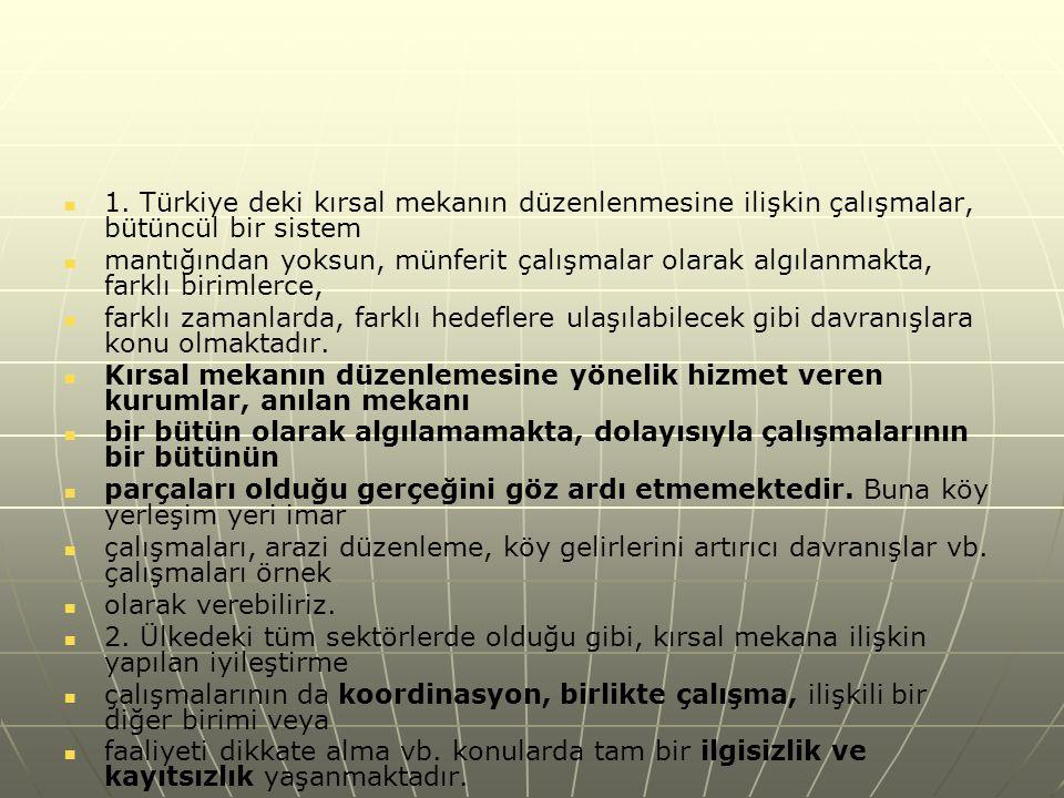 1. Türkiye deki kırsal mekanın düzenlenmesine ilişkin çalışmalar, bütüncül bir sistem