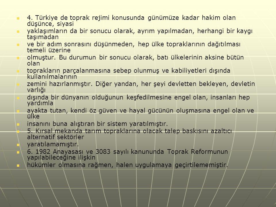 4. Türkiye de toprak rejimi konusunda günümüze kadar hakim olan düşünce, siyasi