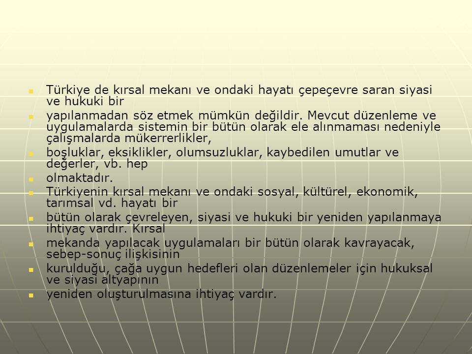 Türkiye de kırsal mekanı ve ondaki hayatı çepeçevre saran siyasi ve hukuki bir
