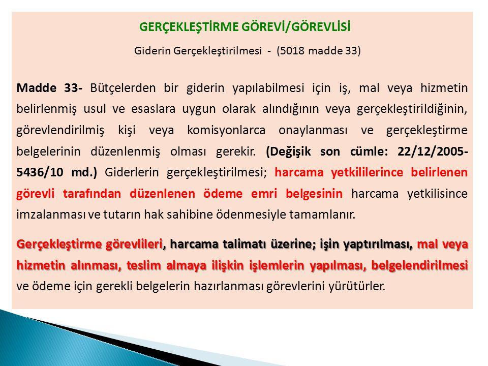 GERÇEKLEŞTİRME GÖREVİ/GÖREVLİSİ