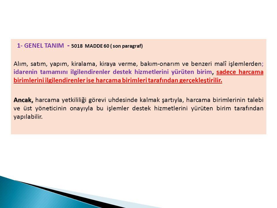 1- GENEL TANIM - 5018 MADDE 60 ( son paragraf)
