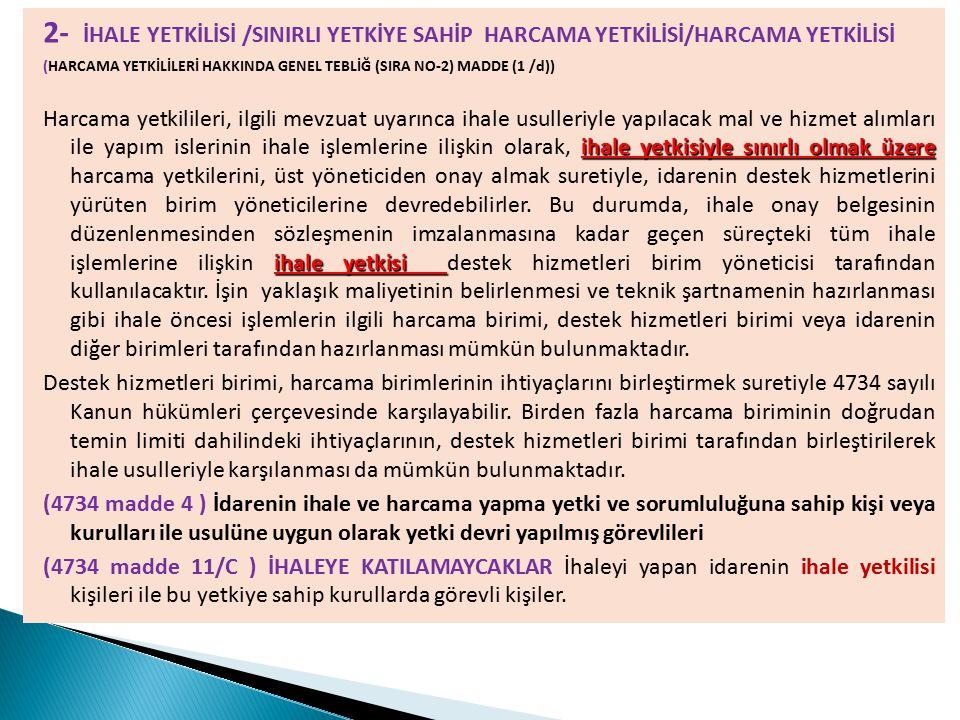 2- İHALE YETKİLİSİ /SINIRLI YETKİYE SAHİP HARCAMA YETKİLİSİ/HARCAMA YETKİLİSİ