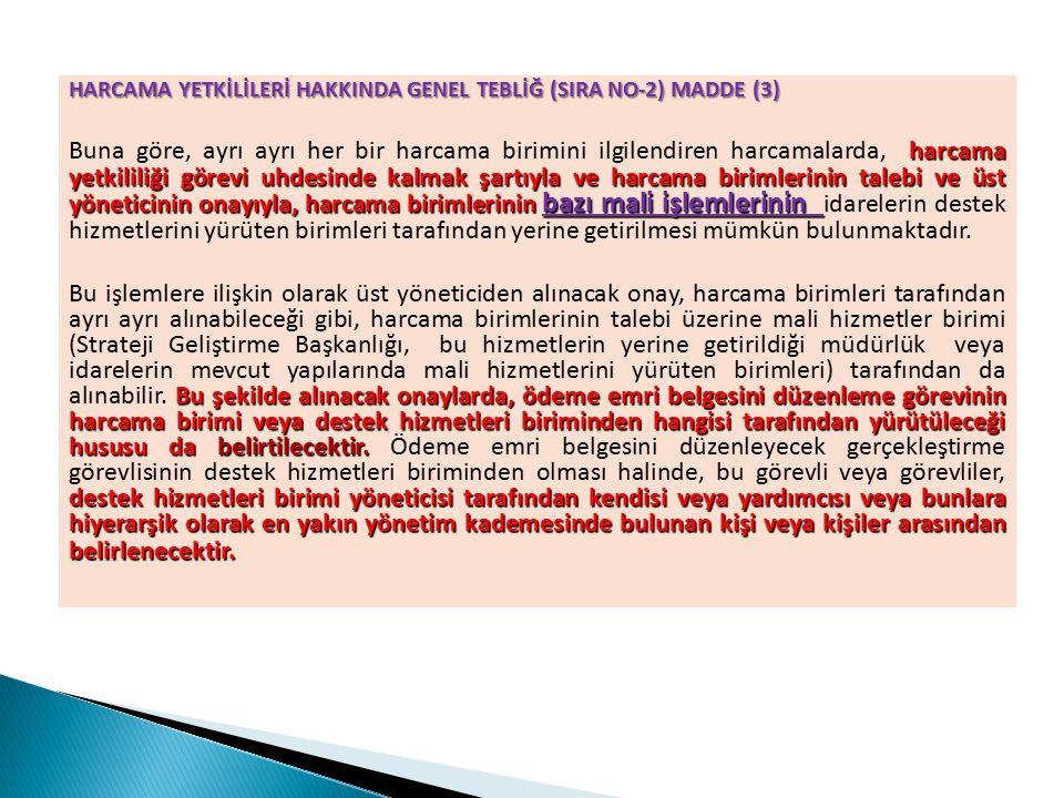 HARCAMA YETKİLİLERİ HAKKINDA GENEL TEBLİĞ (SIRA NO-2) MADDE (3)