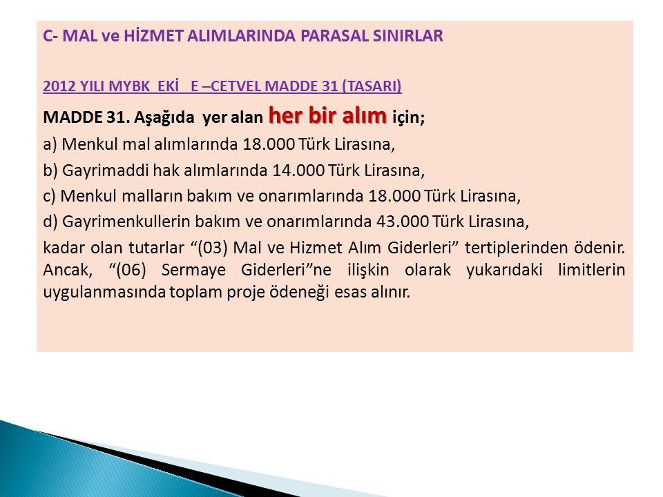 C- MAL ve HİZMET ALIMLARINDA PARASAL SINIRLAR
