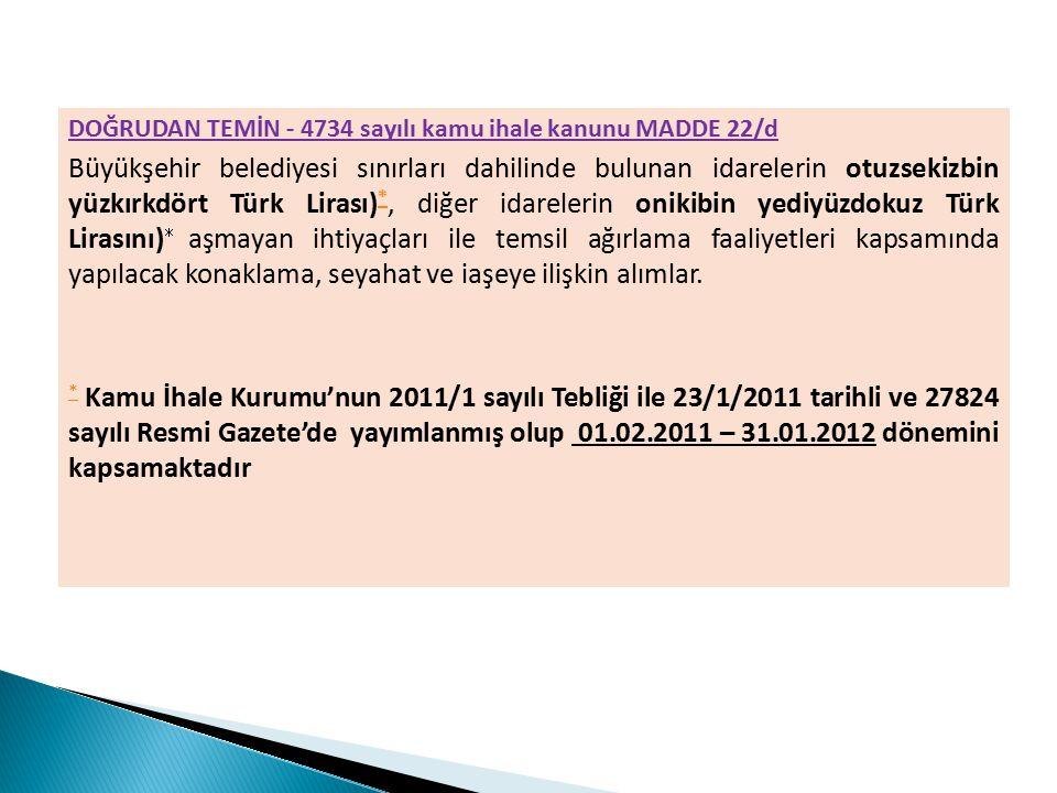 DOĞRUDAN TEMİN - 4734 sayılı kamu ihale kanunu MADDE 22/d