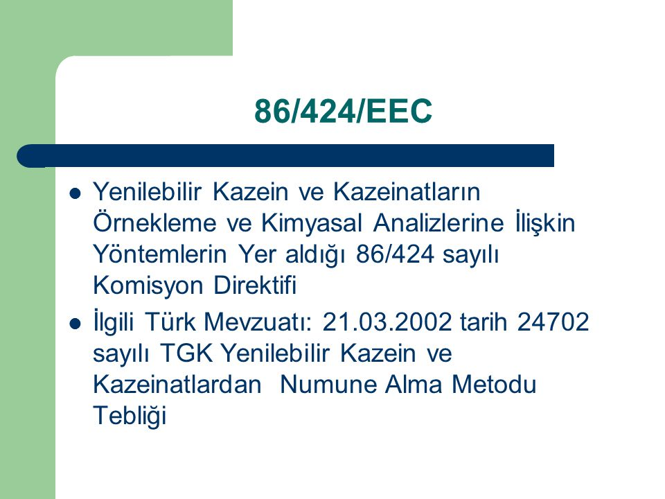 86/424/EEC Yenilebilir Kazein ve Kazeinatların Örnekleme ve Kimyasal Analizlerine İlişkin Yöntemlerin Yer aldığı 86/424 sayılı Komisyon Direktifi.