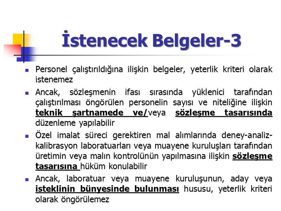 İstenecek Belgeler-3 Personel çalıştırıldığına ilişkin belgeler, yeterlik kriteri olarak istenemez.
