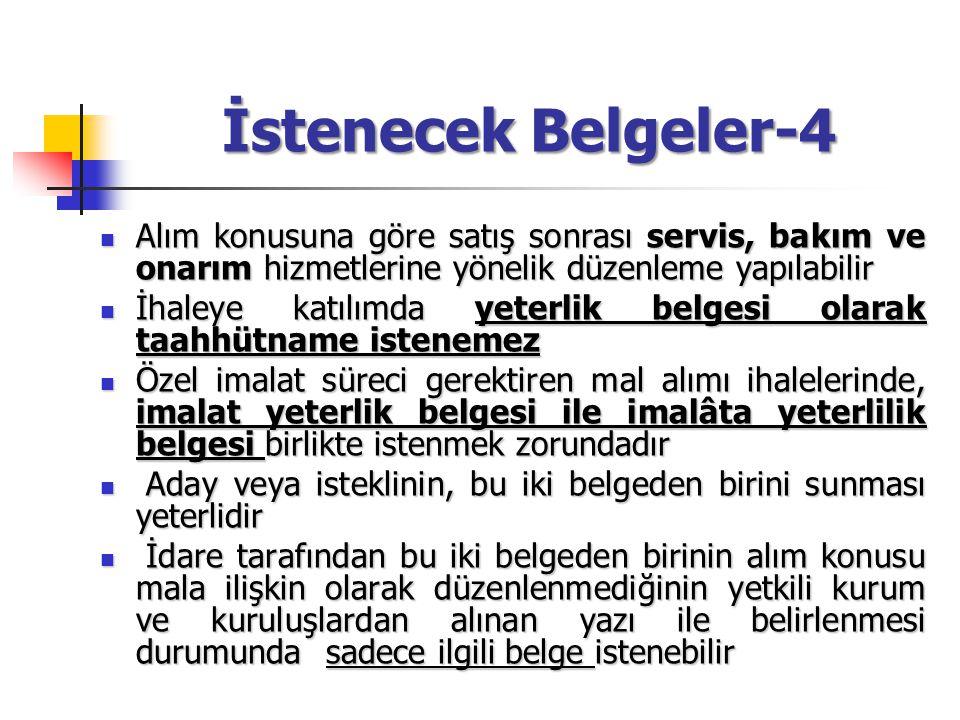 İstenecek Belgeler-4 Alım konusuna göre satış sonrası servis, bakım ve onarım hizmetlerine yönelik düzenleme yapılabilir.