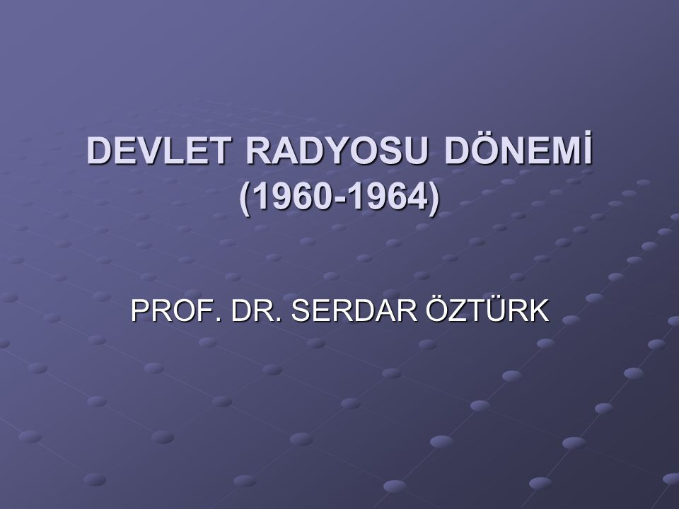 DEVLET RADYOSU DÖNEMİ (1960-1964)