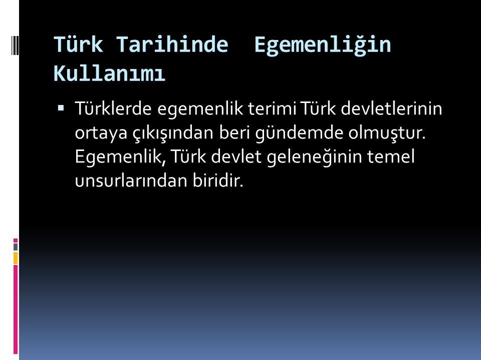Türk Tarihinde Egemenliğin Kullanımı