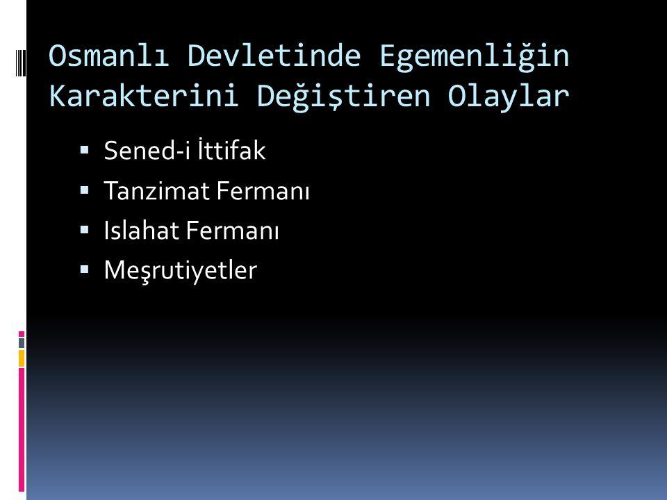 Osmanlı Devletinde Egemenliğin Karakterini Değiştiren Olaylar