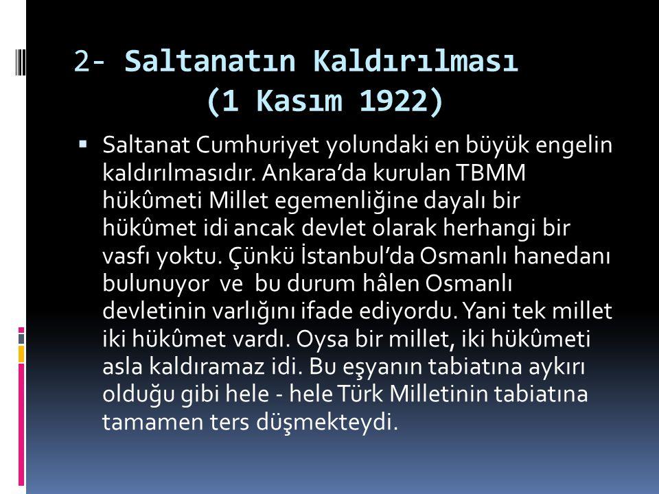 2- Saltanatın Kaldırılması (1 Kasım 1922)