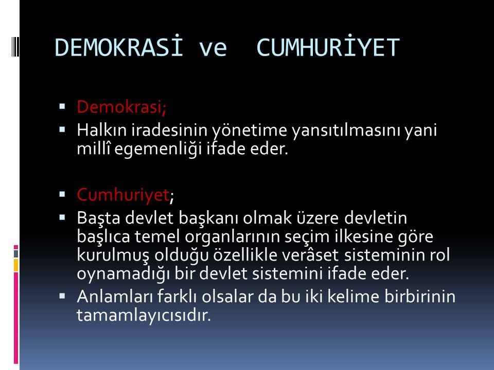 DEMOKRASİ ve CUMHURİYET