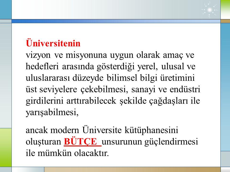 Üniversitenin vizyon ve misyonuna uygun olarak amaç ve. hedefleri arasında gösterdiği yerel, ulusal ve.