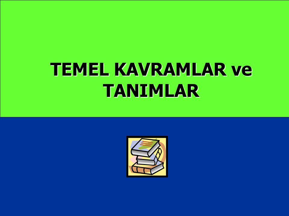 TEMEL KAVRAMLAR ve TANIMLAR