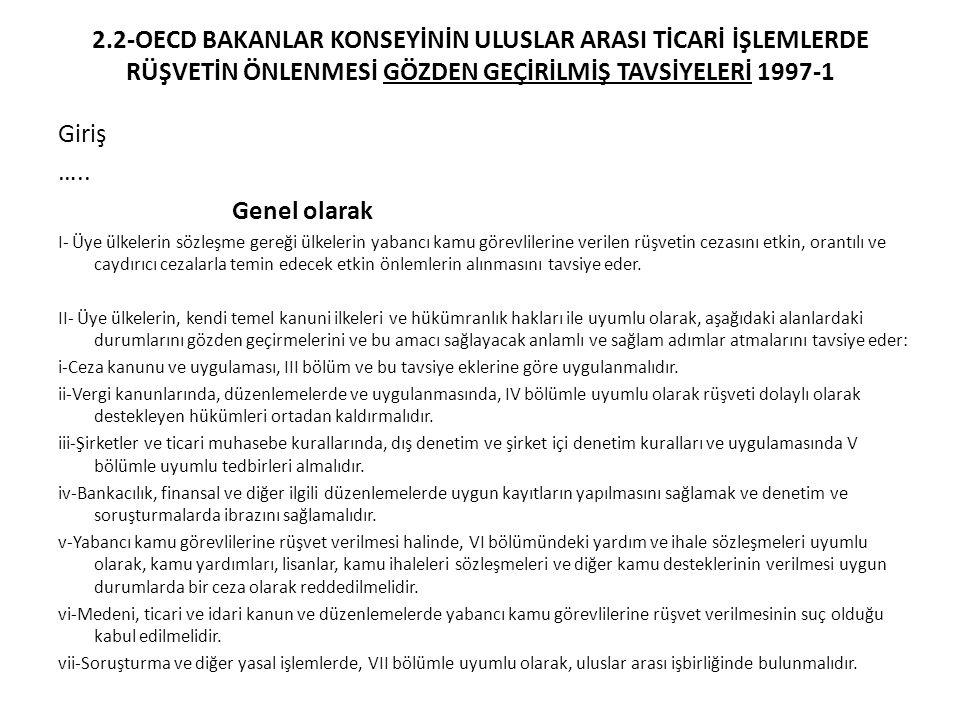 2.2-OECD BAKANLAR KONSEYİNİN ULUSLAR ARASI TİCARİ İŞLEMLERDE RÜŞVETİN ÖNLENMESİ GÖZDEN GEÇİRİLMİŞ TAVSİYELERİ 1997-1
