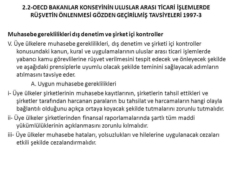 2.2-OECD BAKANLAR KONSEYİNİN ULUSLAR ARASI TİCARİ İŞLEMLERDE RÜŞVETİN ÖNLENMESİ GÖZDEN GEÇİRİLMİŞ TAVSİYELERİ 1997-3