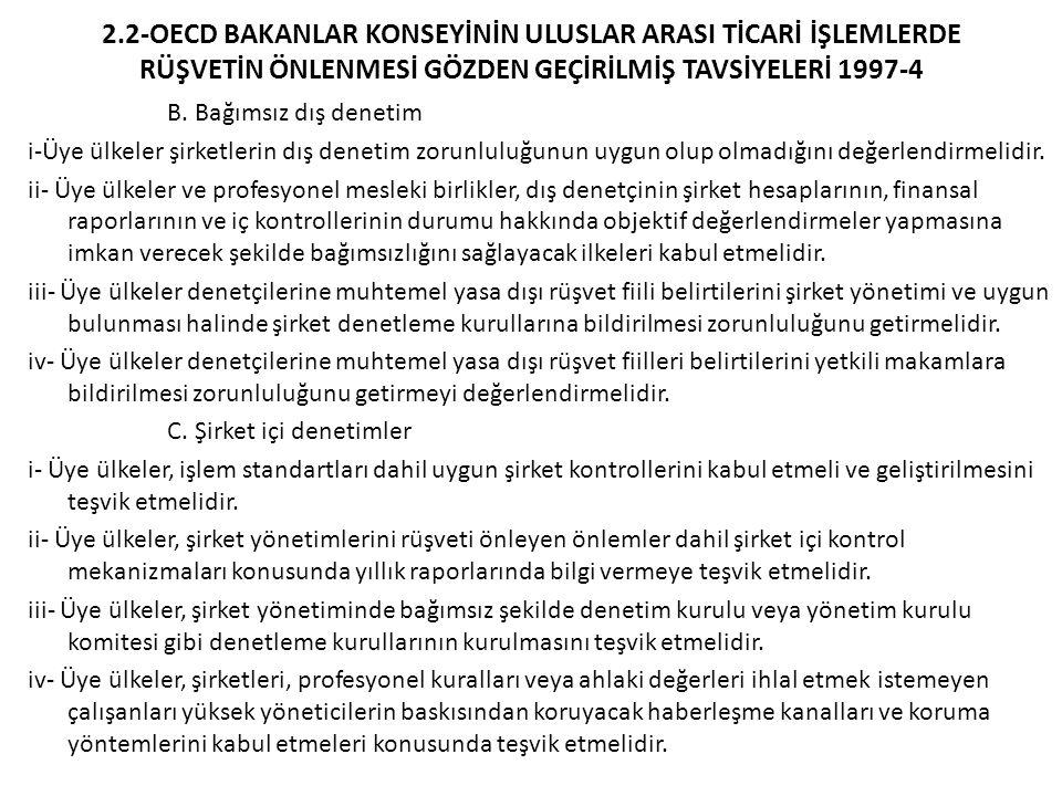 2.2-OECD BAKANLAR KONSEYİNİN ULUSLAR ARASI TİCARİ İŞLEMLERDE RÜŞVETİN ÖNLENMESİ GÖZDEN GEÇİRİLMİŞ TAVSİYELERİ 1997-4