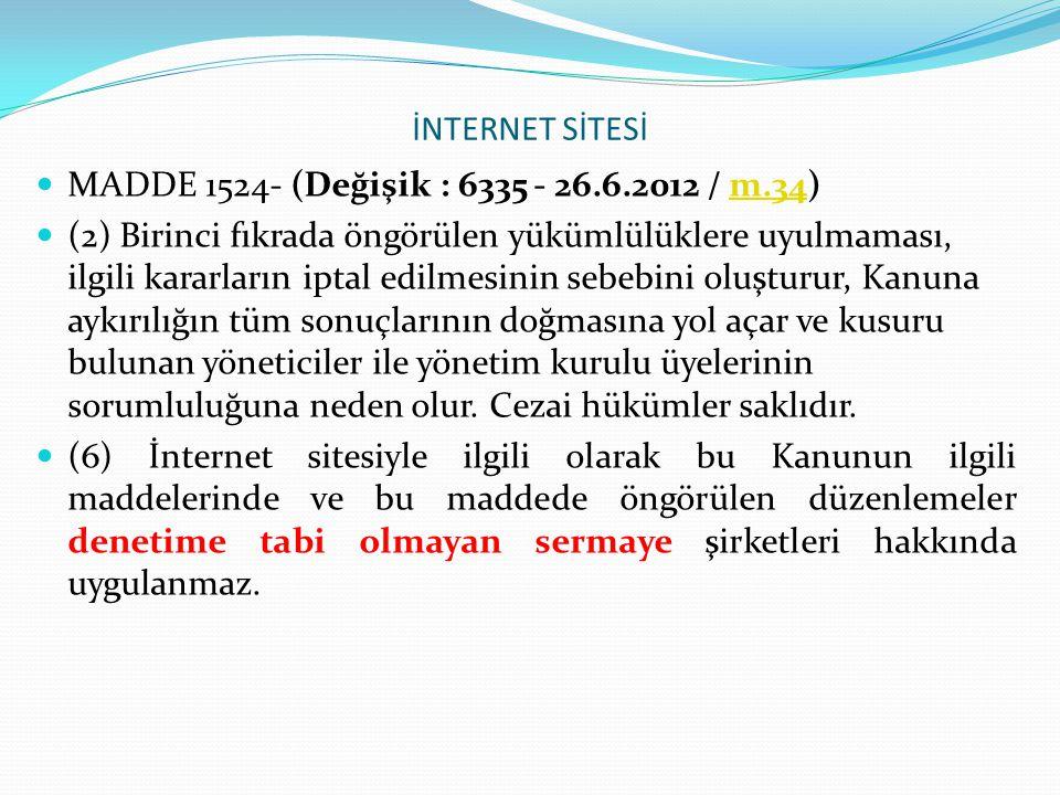 İNTERNET SİTESİ MADDE 1524- (Değişik : 6335 - 26.6.2012 / m.34)