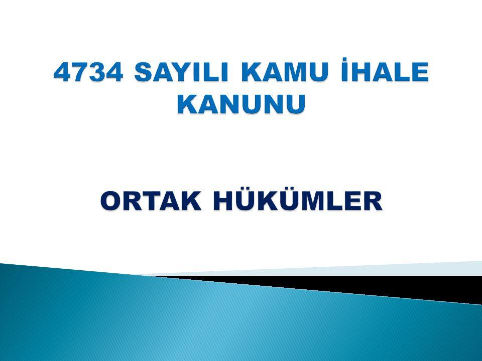 4734 SAYILI KAMU İHALE KANUNU ORTAK HÜKÜMLER