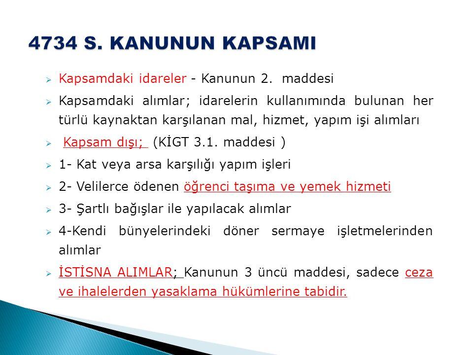 4734 S. KANUNUN KAPSAMI Kapsamdaki idareler - Kanunun 2. maddesi