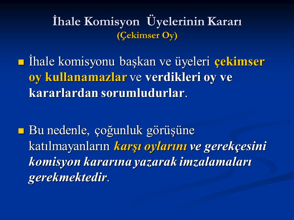 İhale Komisyon Üyelerinin Kararı (Çekimser Oy)