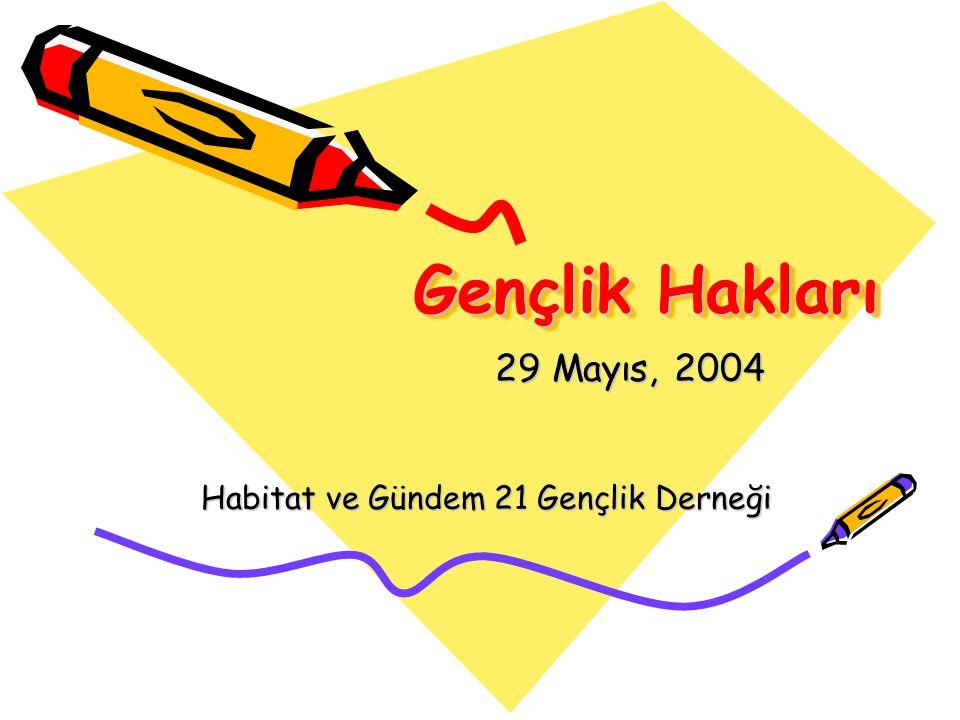 29 Mayıs, 2004 Habitat ve Gündem 21 Gençlik Derneği