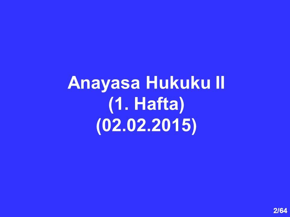 Anayasa Hukuku II (1. Hafta) (02.02.2015)