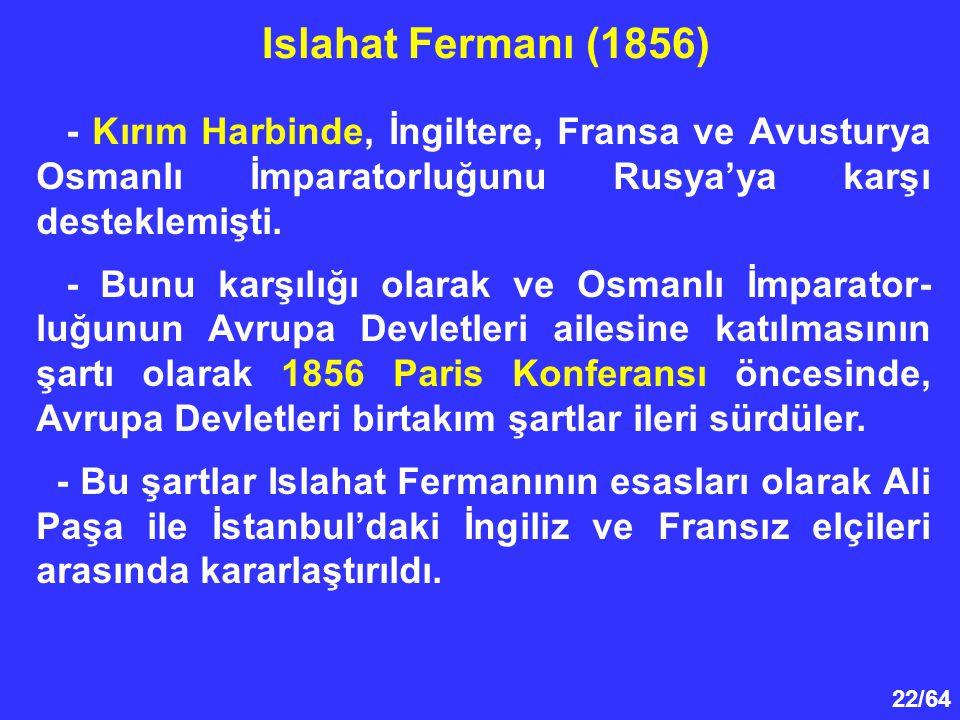 Islahat Fermanı (1856) - Kırım Harbinde, İngiltere, Fransa ve Avusturya Osmanlı İmparatorluğunu Rusya'ya karşı desteklemişti.