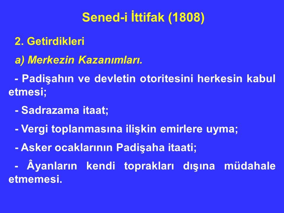 Sened-i İttifak (1808) 2. Getirdikleri a) Merkezin Kazanımları.