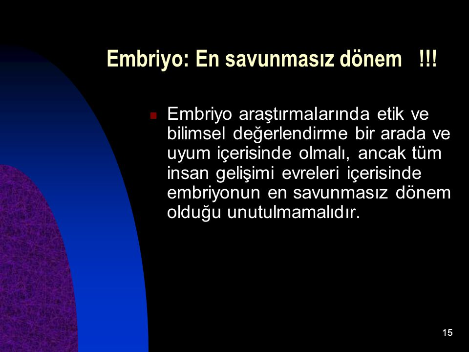Embriyo: En savunmasız dönem !!!