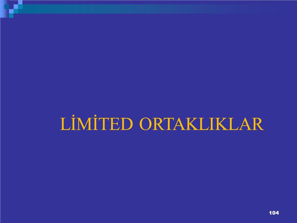 LİMİTED ORTAKLIKLAR 104